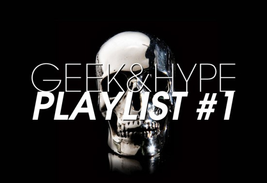 Image geekandhype playlist 550x379   Geek&Hype Playlist #1